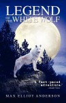 Legend of the White Wolf - Max Elliot Anderson
