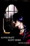 Lovecraft Slept Here - Denise Dumars