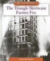 The Triangle Shirtwaist Factory Fire - Marc Tyler Nobleman