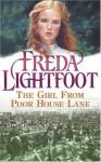 The Girl from Poor House Lane - Freda Lightfoot
