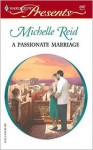 A Passionate Marriage (Harlequin Presents, #2307) - Michelle Reid