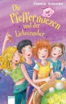 Die Pfeffermiezen und der Liebeszauber - Patricia Schröder
