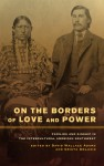On the Borders of Love and Power: Families and Kinship in the Intercultural American Southwest - David Wallace Adams, Crista DeLuzio