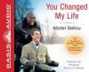 You Changed My Life: A Memoir - Abdel Sellou