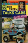 Red Green Talks Cars: A Love Story - Steven Smith, Rick Green