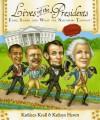 Lives of the Presidents - Kathleen Krull, Kathryn Hewitt