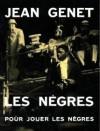 Les Negres: Pour Jouer Les Negres - Jean Genet