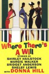 Where There's A Will: Curtains / The Bad Penny / Identity Crisis / Redemption - Donna Hill, Shirley Hailstock, Margie Walker, Shelby Lewis, Bridget Anderson
