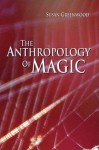 The Anthropology of Magic - Susan Greenwood