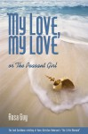 My Love, My Love: Or The Peasant Girl - Rosa Guy
