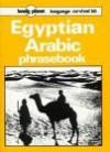 Egyptian Arabic Phrasebook: Language Survival Kit - Scott Wayne, Diana Saad, Hany Sabongy, Lonely Planet
