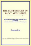 The Confessions of Saint Augustine (Webster's Italian Thesaurus) - Augustine of Hippo