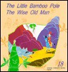 The Little Bamboo Pole, the Wise Old Man - Staff Hwa-I Publishing Co