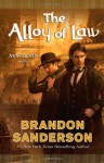 The Alloy of Law: A Mistborn Novel - Brandon Sanderson