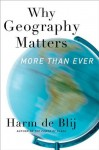 Why Geography Matters: More Than Ever - H.J. de Blij