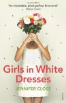 Girls in White Dresses - Jennifer Close