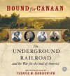 Bound for Canaan CD: The Underground Railroad and the War for the Soul of America - Fergus M. Bordewich