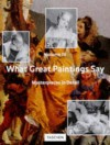 What Great Paintings Say, Vol. 3: Masterpieces in Detail - Rose-Marie Hagen, Rainer Hagen