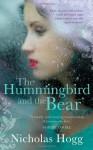 The Hummingbird and the Bear - Nicholas Hogg
