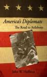 America's Diplomats - John W. Huffman