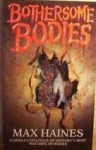 Bothersome Bodies - Max Haines