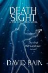 Death Sight: A Will Castleton Novel (Will Castleton (Paranormal Detective)/Green River) - David Bain