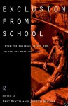 Exclusion from School: Multi-Professional Approaches to Policy and Practice - Eric Blyth