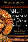 Biblical Faith And Other Religions: An Evangelical Assessment - David Weston Baker
