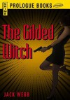 The Gilded Witch - Jack Webb