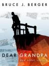 Dear Grandpa and Other Stories - Bruce J. Berger, Stephen Davan