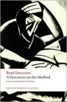 A Discourse on the Method of Correctly Conducting One's Reason and Seeking Truth in the Sciences (World's Classics) - René Descartes