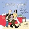 I Miss You!: A Military Kid's Book About Deployment - Beth Andrews, Hawley Wright