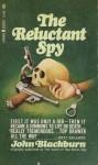 The Reluctant Spy - John Blackburn