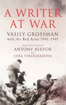 Writer At War - Vasily Grossman