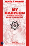My Babylon - Book Five: Beast - James L. Wilber