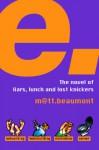 e: A Novel - Matt Beaumont