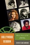 Hollywood Reborn: Movie Stars of the 1970s - James Morrison, Chris Cagle, Nick Davis, Cynthia Erb, Maria Pramaggiore, Karl Schoonover, Thomas Schur, Jans Wager, Jean Walton, Joe Wlodarz