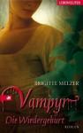 Vampyr - Die Wiedergeburt - Brigitte Melzer