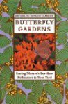 Butterfly Gardens: Luring Nature's Loveliest Pollinators to Your Yard - Brooklyn Botantical Gardens