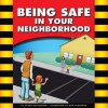 Being Safe in Your Neighborhood - Mary Lindeen, Susan Temple Kesselring