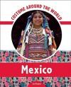 Costume Around the World: Mexico - Jane Bingham