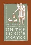 On The Lord's Prayer (Popular Patristics Series) - Origen, St Cyprian of Cathage, Tertullian, John Behr, Alistair Stewart-Sykes