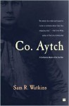 Co. Aytch: A Confederate Memoir of the Civil War - Samuel R. Watkins