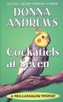Cockatiels at Seven (Meg Lanslow, #9) - Donna Andrews