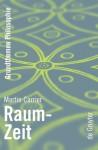 Raum-Zeit (Grundthemen Philosophie) - Martin Carrier