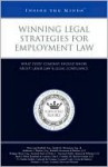 Winning Legal Strategies for Employment Law: What Every Company Should Know about Labor Law & Legal Compliance - Aspatore Books