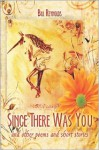 Since There Was You: And Other Poems and Short Stories - Bill Reynolds