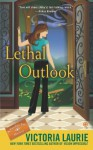 Lethal Outlook (Psychic Eye Mystery, #10) - Victoria Laurie