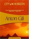 City of the Horizon - Anton Gill