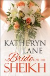 A Bride for the Sheikh - Katheryn Lane
